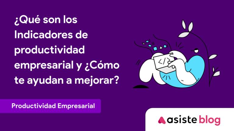 Indicadores de productividad empresarial ¿Cómo te ayudan a mejorar?